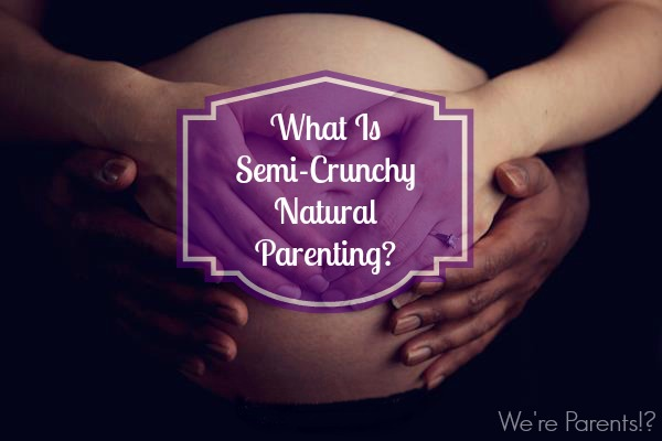 semi crunchy natural parenting