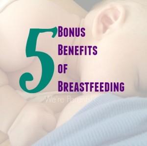 bonus benefits of breastfeeding