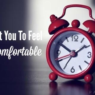 I Want You To Feel Uncomfortable