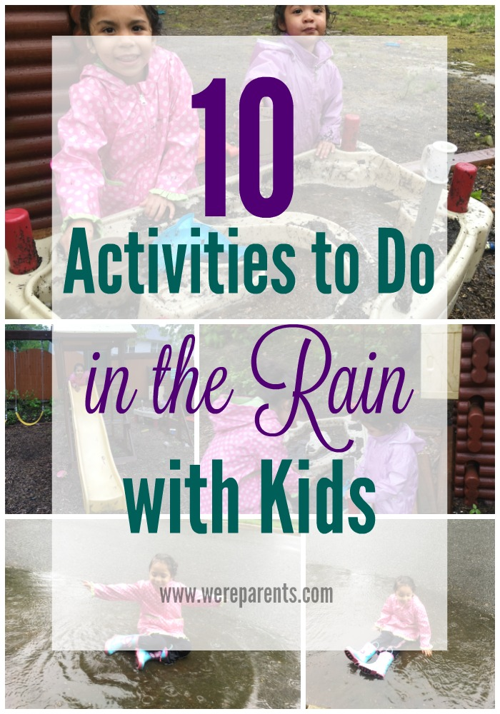 10 Activities to Do in the Rain with Kids - We're Parents