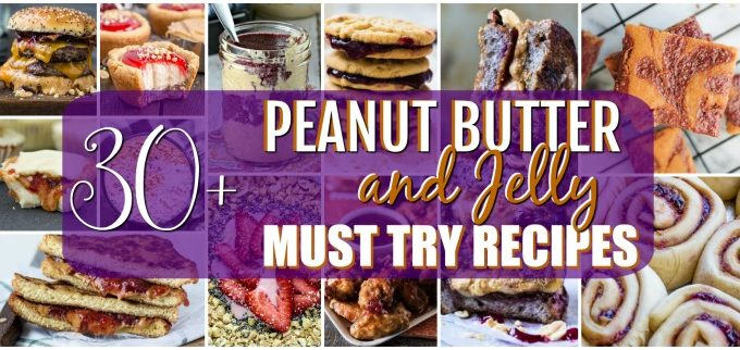 The Best Peanut Butter and Jelly Recipes