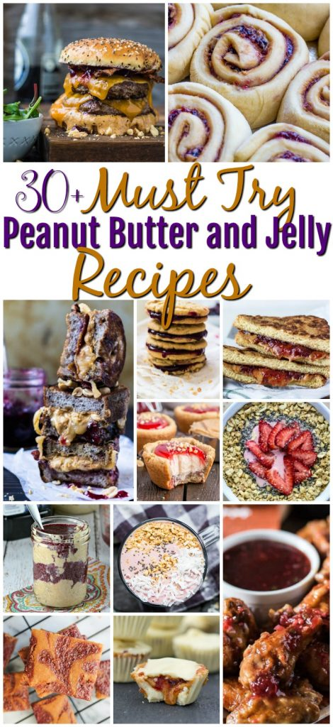 must try peanut butter and jelly recipes