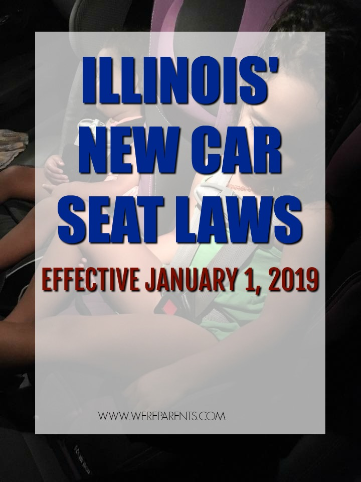 THE NEW ILLINOIS CAR SEAT LAWS TAKE EFFECT ON JANUARY 1 2019 WILL BE UPDATED TO ENSURE MAXIMUM SAFETY FOR CHILDREN